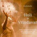 10 shades of Holi in Vrindavan & Mathura